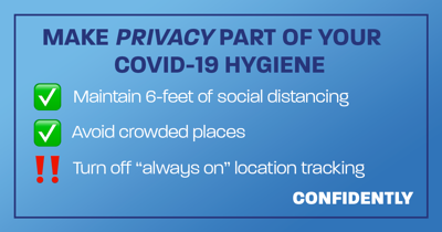 "Make Privacy Party of your COVID-19 Hygiene: Turn off ""always on"" location tracking"